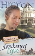 Awakened Love (#03 in Amish Of Webster County Series) Paperback