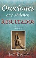 Oraciones Que Obtienen Resultados (Prayers That Get Results) Paperback