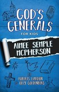 Aimee Semple Mcpherson (#09 in God's Generals For Kids Series) Paperback