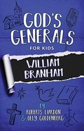 William Branham (#10 in God's Generals For Kids Series) Paperback