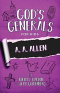 A. A. Allen (#12 in God's Generals For Kids Series) Paperback