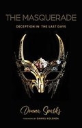 The Masquerade: Deception in the Last Days Paperback