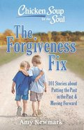 Chicken Soup For the Soul: The Forgiveness Fix eBook