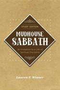 Mudhouse Sabbath: An Invitation to a Life of Spiritual Discipline Paperback