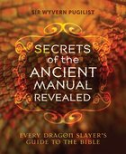 Secrets of the Ancient Manual Revealed! Paperback
