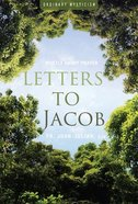 Letters to Jacob: Mostly About Prayer Paperback