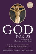 God For Us: Rediscovering the Meaning of Lent and Easter (Reader's Edition) Paperback