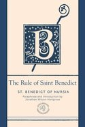 A Rule of Saint Benedict, The: Contemporary Paraphrase (Paraclete Essentials Series) Imitation Leather