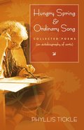 Hungry Spring and Ordinary Song: Collected Poems (An Autobiography of Sorts) (Paraclete Poetry Series) Paperback