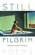 Still Pilgrim: Poems Paperback
