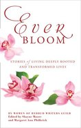Everbloom: Stories of Deeply Rooted and Transformed Lives Paperback