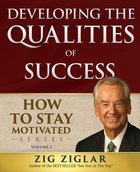 Developing the Qualities of Success #01: How to Stay Motivated Paperback