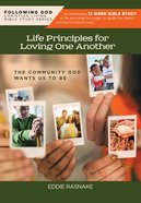 Life Principles For Loving One Another: Community God Wants Us to Be (Following God: Christian Living Series) Paperback