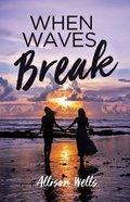 When Waves Break Paperback
