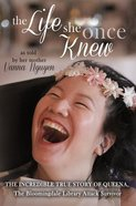The Life She Once Knew: The Incredible True Story of Queena, the Bloomingdale Library Attack Survivor Paperback