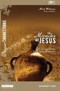 The Miracles of Jesus (Participant Guide) (Deeper Connections Series) Paperback