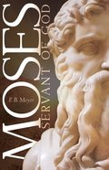 Moses, Servant of God Paperback