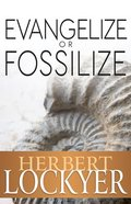 Evangelize Or Fossilize Paperback
