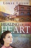 Healing of the Heart (#3 in Secrets On Sterling Street Series) Paperback