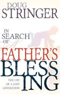 In Search of a Fathers Blessing Paperback