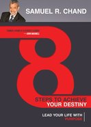 8 Steps to Achieve Your Destiny: Lead Your Life With Purpose Hardback