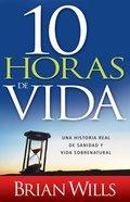 10 Horas De Vida (10 Hours To Live) Paperback