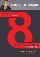 8 Pasos Para Alcanzar Tu Destino (8 Steps To Achieve Your Destiny) Paperback