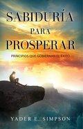 Sabiduria Para Prosperar (Wisdom To Prosper) Paperback