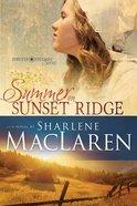 Summer on Sunset Ridge (#01 in Forever Freedom Series) Paperback