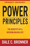 Power Principles: The Benefits of a Wisdom-Driven Life Hardback