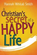 A Christian's Secret of a Happy Life Paperback