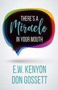 There's a Miracle in Your Mouth Paperback
