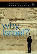 Why Israel? God's Heart For a People, His Plan For a Nation DVD