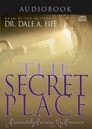 Secret Place: Passionately Pursuing His Presence (Unabridged, 7 Cds) CD