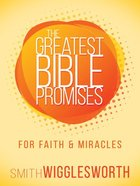 For Faith and Miracles (The Greatest Bible Promises Series) Paperback