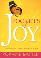 Pockets of Joy: Deciding to Be Happy, Choosing to Be Free Hardback