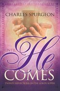 Until He Comes: Twenty Reflections on the Lord's Supper Paperback