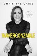 Inavergonzable: Suelta El Equipaje, Rescata Tu Libertad Y Cumple Tu Destino Paperback