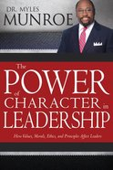 The Power of Character in Leadership Paperback