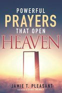 Powerful Prayers That Open Heaven Paperback