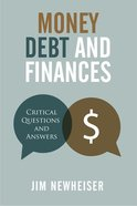 Money, Debt, and Finances: Critical Questions and Answers Paperback