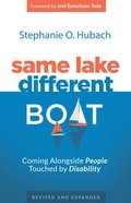 Same Lake, Different Boat: Coming Alongside People Touched By Disability Paperback