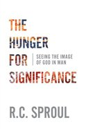 The Hunger For Significcnce: Seeing the Image of God in Main (3rd Edition) Paperback