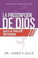 Prescripcion De Dios Para La Salud Interna, La (God's Rx For Inner Healing) Paperback