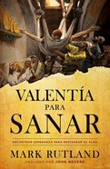 Valentia Para Sanar: Encontrar Esperanza Para Restaurar Su Alma (Courage To Be Healed) Paperback