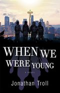 When We Were Young: A Novel Paperback