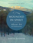 Wounded in Spirit: Advent Art and Meditations Hardback