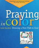 Praying in Color: Drawing a New Path to God Paperback
