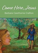 Come Here, Jesus Paperback