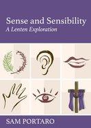 Sense and Sensibility: A Lenten Exploration Paperback